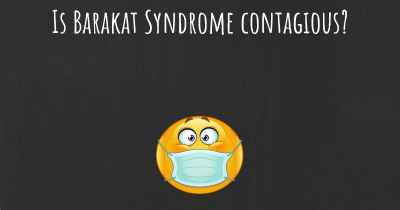 Is Barakat Syndrome contagious?