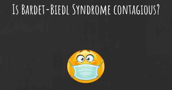 Is Bardet-Biedl Syndrome contagious?