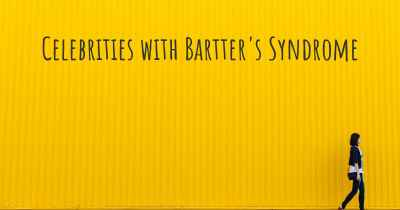 Celebrities with Bartter's Syndrome