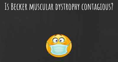 Is Becker muscular dystrophy contagious?