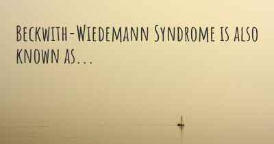 Beckwith-Wiedemann Syndrome is also known as...