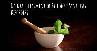 Natural treatment of Bile Acid Synthesis Disorders