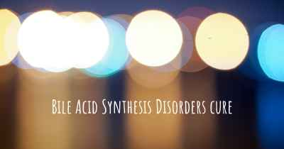 Bile Acid Synthesis Disorders cure