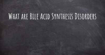 What are Bile Acid Synthesis Disorders