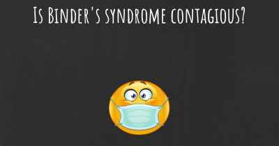 Is Binder's syndrome contagious?