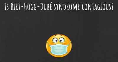 Is Birt-Hogg-Dubé syndrome contagious?