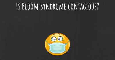 Is Bloom Syndrome contagious?