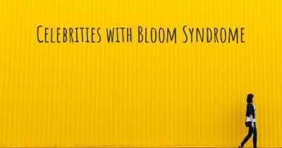 Celebrities with Bloom Syndrome