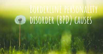 Borderline personality disorder (BPD) causes
