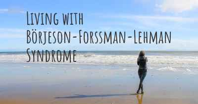 Living with Börjeson-Forssman-Lehman Syndrome