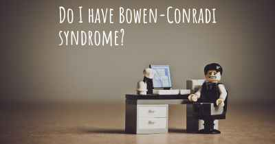 Do I have Bowen-Conradi syndrome?