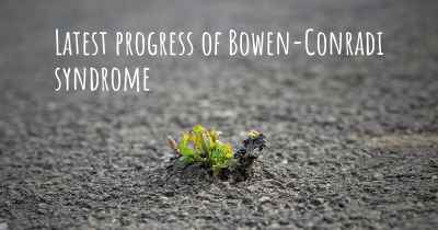 Latest progress of Bowen-Conradi syndrome