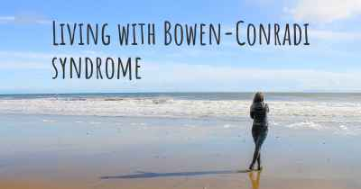 Living with Bowen-Conradi syndrome