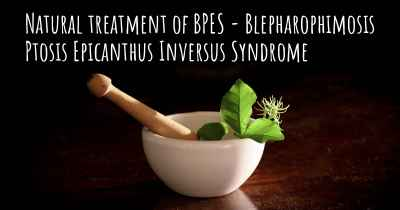 Natural treatment of BPES - Blepharophimosis Ptosis Epicanthus Inversus Syndrome