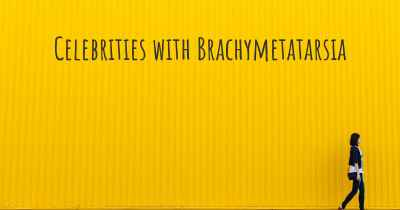 Celebrities with Brachymetatarsia