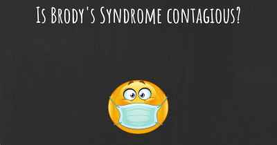 Is Brody's Syndrome contagious?