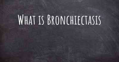 What is Bronchiectasis