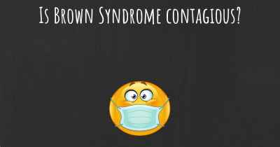 Is Brown Syndrome contagious?