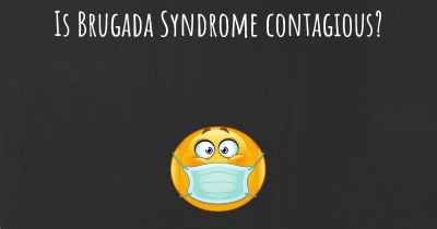 Is Brugada Syndrome contagious?