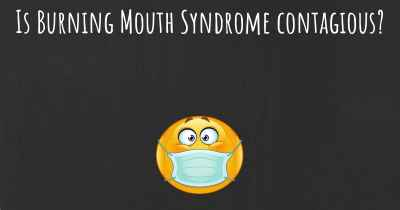 Is Burning Mouth Syndrome contagious?