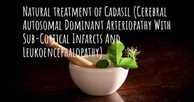 Natural treatment of Cadasil (Cerebral Autosomal Dominant Arteriopathy With Sub-Cortical Infarcts And Leukoencephalopathy)