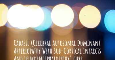 Cadasil (Cerebral Autosomal Dominant Arteriopathy With Sub-Cortical Infarcts And Leukoencephalopathy) cure