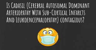 Is Cadasil (Cerebral Autosomal Dominant Arteriopathy With Sub-Cortical Infarcts And Leukoencephalopathy) contagious?