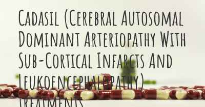 Cadasil (Cerebral Autosomal Dominant Arteriopathy With Sub-Cortical Infarcts And Leukoencephalopathy) treatments