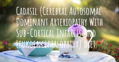 Cadasil (Cerebral Autosomal Dominant Arteriopathy With Sub-Cortical Infarcts And Leukoencephalopathy) diet