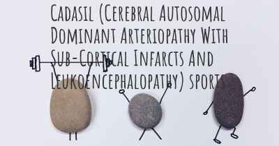 Cadasil (Cerebral Autosomal Dominant Arteriopathy With Sub-Cortical Infarcts And Leukoencephalopathy) sports