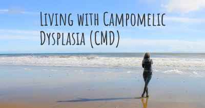 Living with Campomelic Dysplasia (CMD)