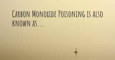 Carbon Monoxide Poisoning is also known as...