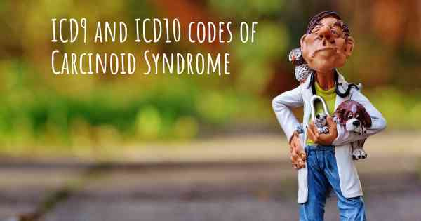 ICD9 and ICD10 codes of Carcinoid Syndrome