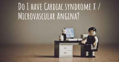 Do I have Cardiac syndrome X / Microvascular Angina?