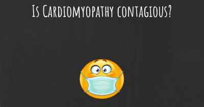 Is Cardiomyopathy contagious?