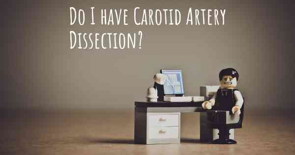 Do I have Carotid Artery Dissection?