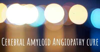 Cerebral Amyloid Angiopathy cure