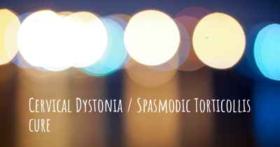 Cervical Dystonia / Spasmodic Torticollis cure
