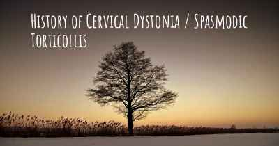 History of Cervical Dystonia / Spasmodic Torticollis