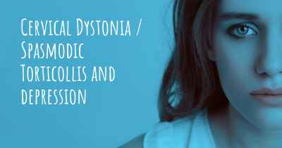 Cervical Dystonia / Spasmodic Torticollis and depression