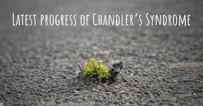 Latest progress of Chandler's Syndrome