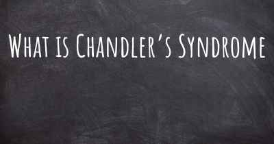 What is Chandler's Syndrome