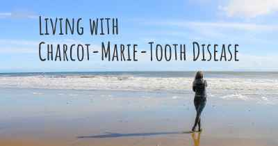 Living with Charcot-Marie-Tooth Disease
