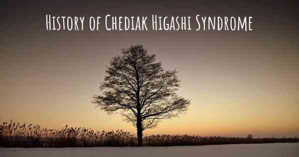History of Chediak Higashi Syndrome