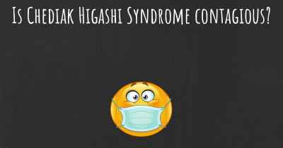 Is Chediak Higashi Syndrome contagious?