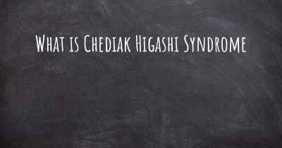 What is Chediak Higashi Syndrome