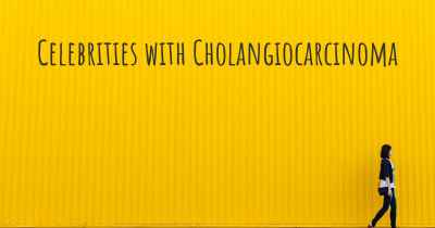 Celebrities with Cholangiocarcinoma