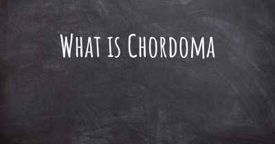 What is Chordoma