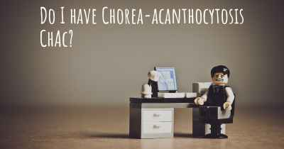 Do I have Chorea-acanthocytosis ChAc?