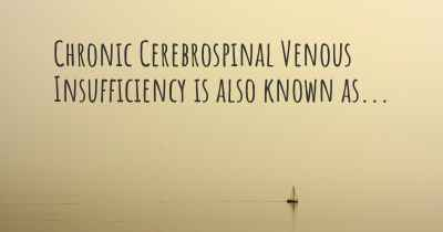 Chronic Cerebrospinal Venous Insufficiency is also known as...